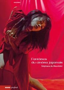 """Couverture du livre """"Fantômes du cinéma japonais"""" de Stéphane du Mesnildot"""
